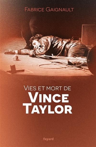 Vies et morts de Vince Taylor